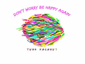 """Yung Koconut Says """"Don't Worry, Be Happy Again"""" With Debut Mixtape"""